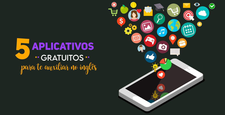 5 aplicativos gratuitos para te auxiliar no inglês