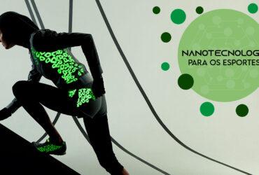 A importância da nanotecnologia para o esporte