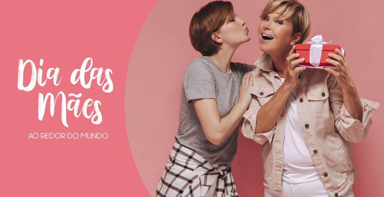 Mother's Day – Saiba como é comemorado o Dia das Mães ao redor do mundo