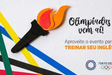 Olimpíadas vem aí: como aproveitar o evento para testar seus conhecimentos no idioma?