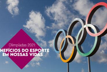 Olimpíadas 2021: Como o esporte beneficia outras áreas da vida além da saúde?